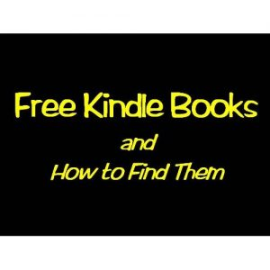 Free Kindle Books and How to Find Them